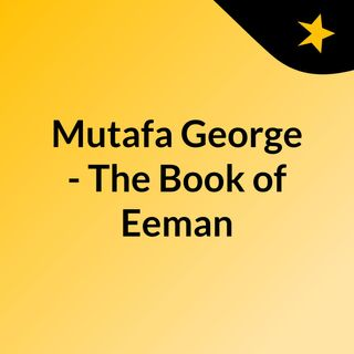 Mutafa George - The Book of Eeman