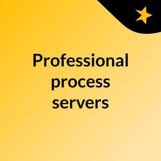 Highly dedicated and professional process servers