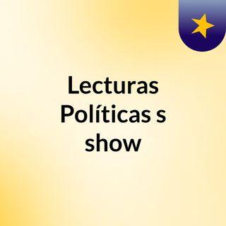 Lecturas Políticas's show