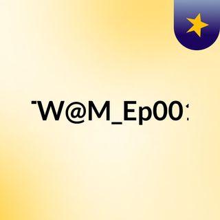 TW@M_Ep001