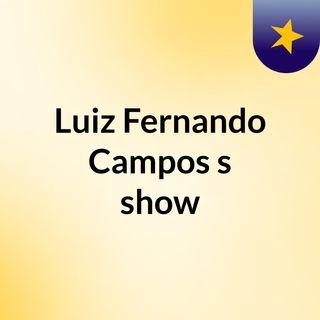 Luiz Fernando Campos's show