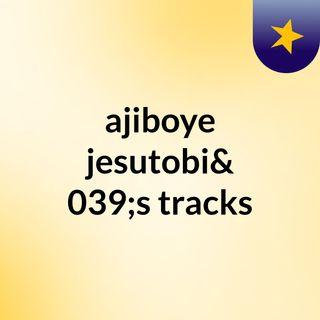 ajiboye jesutobi's tracks