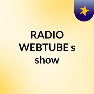 RADIO WEBTUBE's show