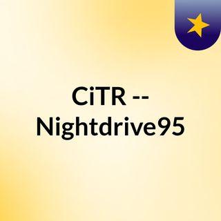 CiTR -- Nightdrive95