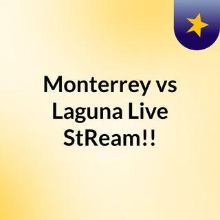 Monterrey vs Laguna Live'StReam!!
