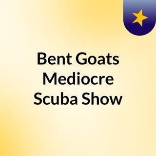 Bent Goats Podcast Episode 2