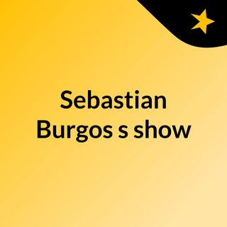 Sebastian Burgos's show