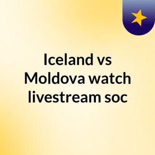 Iceland vs Moldova watch livestream soc