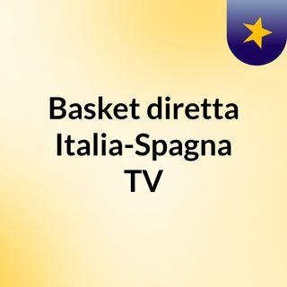 Basket, diretta Italia-Spagna TV