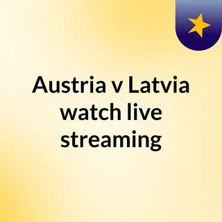 Austria v Latvia watch live streaming