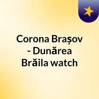 Corona Brașov - Dunărea Brăila watch