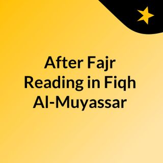 After Fajr Reading in Fiqh Al-Muyassar