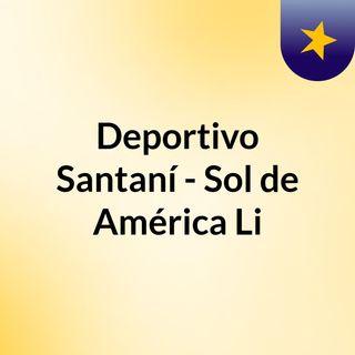 Deportivo Santaní - Sol de América Li