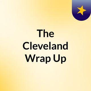 The Cleveland Wrap Up - Pilot