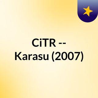 CiTR -- Karasu (2007)