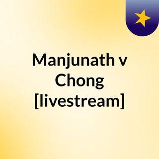 Manjunath v Chong [livestream]