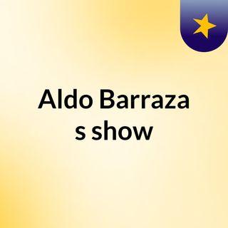 Aldo Barraza's show