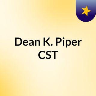 Dean K. Piper, CST