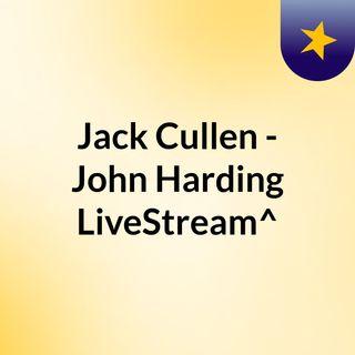 Jack Cullen - John Harding LiveStream^?