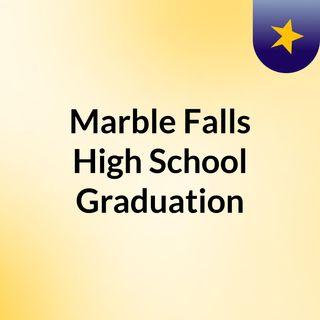 Marble Falls High School Graduation