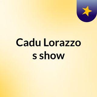 Cadu Lorazzo's show
