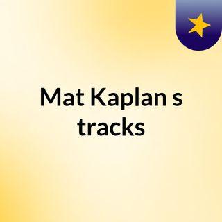 Mat Kaplan's tracks
