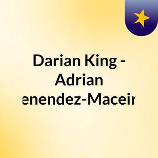 Darian King - Adrian Menendez-Maceiras