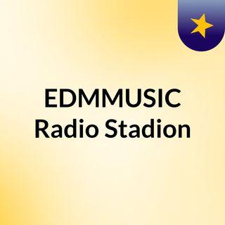 EDMMUSIC Radio Stadion 2  ( Episode 3 )
