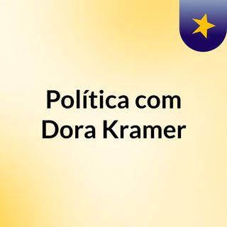 12/04/2019 – Dora Kramer comenta as novas medidas assinadas por Bolsonaro após 100 dias de governo
