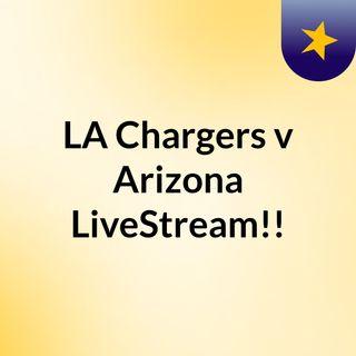 LA Chargers v Arizona LiveStream!!