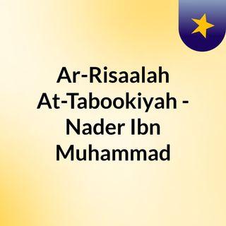 Ar-Risaalah At-Tabookiyah - Nader Ibn Muhammad
