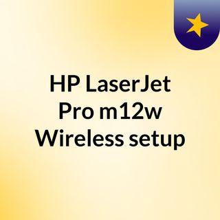 HP LaserJet Pro m12w Wireless setup