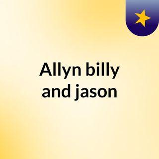 Allyn,billy and jason