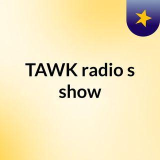 TAWK radio's show