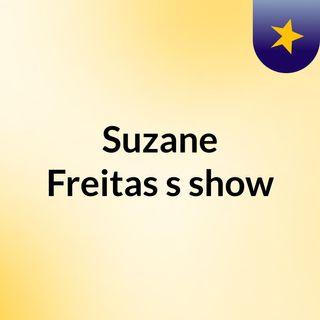 Episódio 1 - Suzane Freitas's show