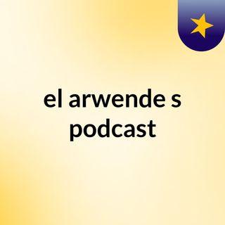 el arwende's podcast