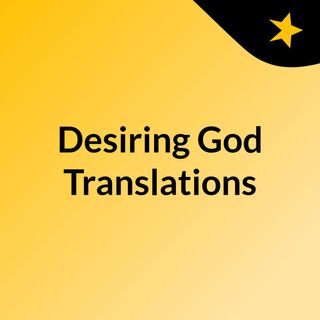 Desiring God Translations