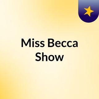 Miss Becca Show