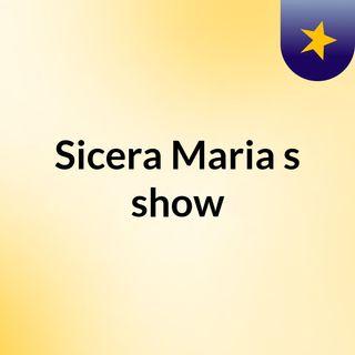 Sicera Maria's show
