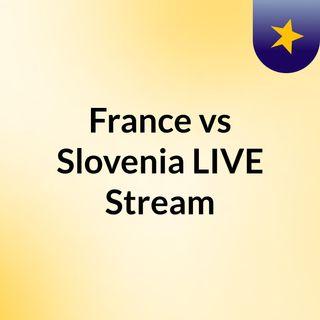 France vs Slovenia LIVE Stream#
