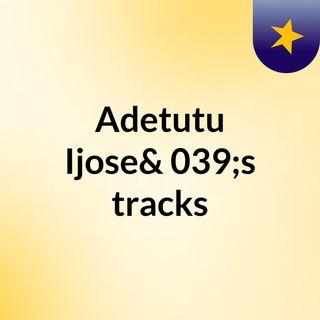 Adetutu Ijose's tracks