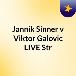 Jannik Sinner v Viktor Galovic LIVE Str