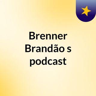 Podcast mediação, conciliação e arbitagem - Brenner Brandão