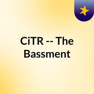 CiTR -- The Bassment