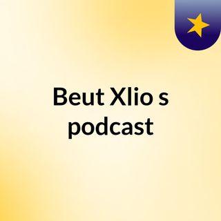 Beut Xlio's podcast