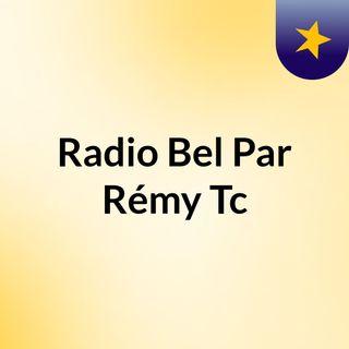 Episode 2- Radio Bel Par Rémy Tc