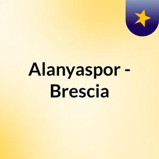 Alanyaspor - Brescia