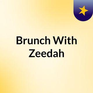 Brunch With Zeedah