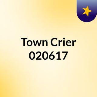Town Crier 020617