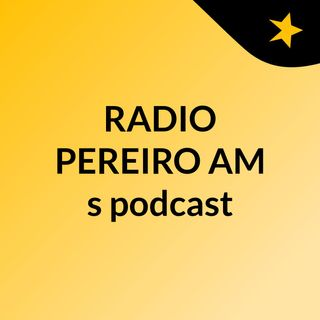 RADIO PEREIRO AM's podcast
